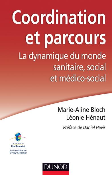 Coordination et parcours - La dynamique du monde sanitaire, social et médico-social